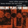 Rollins Sonny Quintet With Kenny Dorham And Max Roach ‎– Rollins Plays For Bird|1956/1986 Prestige OJC-214