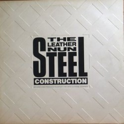 Leather Nun The‎– Steel Construction|1987 Wire Records WRLP 005