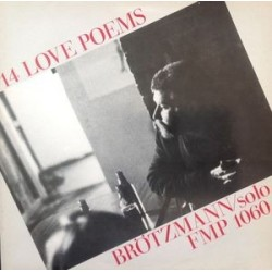Brötzmann  ‎– 14 Love Poems|1984    FMP 1060