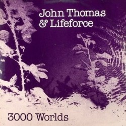 Thomas John  & Lifeforce (3) ‎– 3000 Worlds|1981   NABEL	NBL 8104