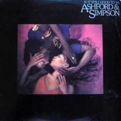 Ashford & Simpson ‎– Is It Still Good To Ya|1978  Warner Bros. Records	WB 56 547