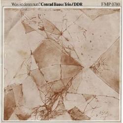 Bauer Conrad Trio/DDR – Was Ist Denn Nun?|1980   FMP – FMP 0780