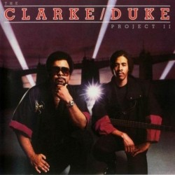 Clarke Stanley / George Duke ‎– The Clarke / Duke Project II|1983 Epic FE 38934