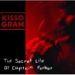 Kissogram – The Secret Life Of Captain Ferber2004 Louisville Records LVR002-2
