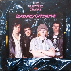 Electric Chairs ‎The – Blatantly Offenzive|1978 Safari Records ‎– 6.23325