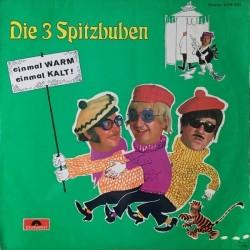 Die 3 Spitzbuben – Einmal Warm, Einmal Kalt 1970     Polydor2376002