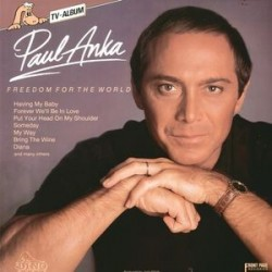Anka ‎Paul – Freedom For The World|1987 Dino Music LP 1581