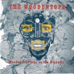Woodentops ‎The – Wooden Foot Cops On The Highway|1988