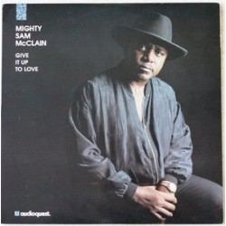 Mighty Sam McClain ‎– Give It Up To Love|1993 AudioQuest Music ‎– AQ-LP1015