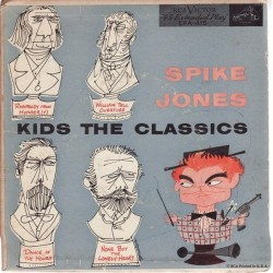 Jones Spike  and his City Slickers ‎– Kids The Classics|1953   RCA	EPA 415