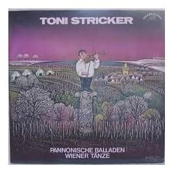 Stricker Toni – Pannonische Balladen Und Wiener Tänze|1980 WM 60 001