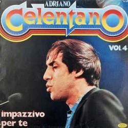 Celentano Adriano – Impazzivo Per Te - Vol. 4|1981     SM 3892