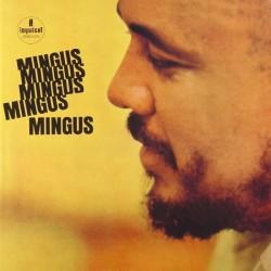 Mingus Charles – Mingus Mingus Mingus Mingus Mingus|2006 Speakers Corner – 065556-1, Impulse! – AS-54