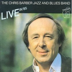 Barber Chris Jazz And Blues Band The – Live In '85|1986 Timeless Records – TTD 527