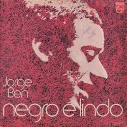 Ben Jorge – Negro É Lindo|1971/2012 Philips 6349 011-Speakers Corner-180 g