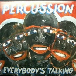 Per Cussion ‎– Everybody's Talking|1986 Fog Records ‎– FOG 86 008