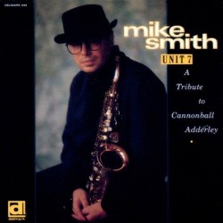 Smith Mike ‎– Unit 7 (A Tribute To Cannonball Adderley)|1990 Delmark Records ‎– DS-444