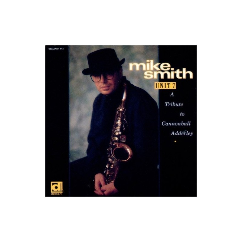 Smith Mike  – Unit 7 (A Tribute To Cannonball Adderley)|1990    Delmark Records – DS-444