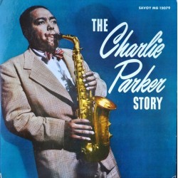Parker Charlie – The Charlie Parker Story|1956 Savoy Records – MG-12079