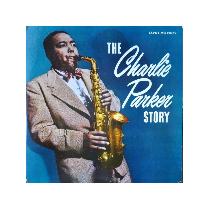 Parker ‎Charlie – The Charlie Parker Story|1956 Savoy Records ‎– MG-12079