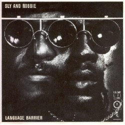 Sly And Robbie ‎– Language Barrier|1985 Island Records ‎– 207 279