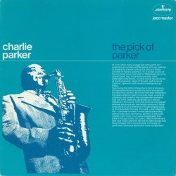 Parker ‎Charlie – The Pick Of Parker|Mercury ‎– 9291 051
