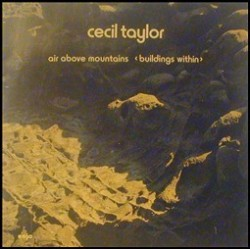 Taylor Cecil – Air Above Mountains Buildings Within|1976 Enja Records – 3005 ST