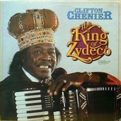 Chenier ‎Clifton – The King Of Zydeco|1981 Arhoolie Records ‎– 1086