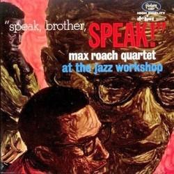 Roach Max Quartet – Speak, Brother, Speak!|1963/1980 Fantasy – HBS 6048
