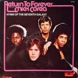 Return To Forever feat. Chick Corea – Hymn Of The Seventh Galaxy|1973 Polydor – 2310 283