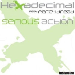 Hexadecimal Featuring Percy Dread ‎– Serious Action|2010  DISN188  Maxi Single