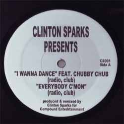 Sparks Clinton ‎– I Wanna Dance / Everybody C&8217Mon|2007 CS001 Maxi Single