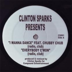 Sparks Clinton – I Wanna Dance / Everybody C&8217Mon|2007 CS001 Maxi Single