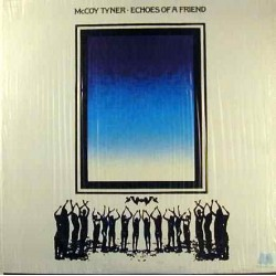 Tyner ‎McCoy – Echoes Of A Friend|1974 Milestone Records ‎– M-9055
