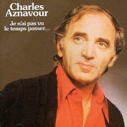 Aznavour Charles – Je N'Ai Pas Vu Le Temps Passer...|1978 Barclay – 90.055
