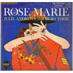 Musical-Julie Andrews / Giorgio Tozzi ‎– Rose-Marie|1959 RCA Victor ‎– LOP-1001