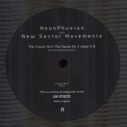 Neon Phusion ‎– The Future Ain&8217t &8230..|1999  LM 013LTD Maxi Single