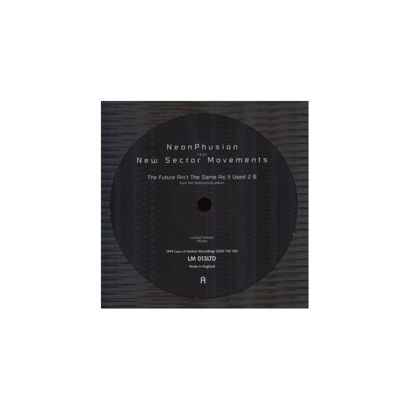 Neon Phusion – The Future Ain&8217t &8230..|1999  LM 013LTD Maxi Single