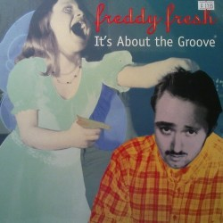 Freddy Fresh ‎– It's About the Groove|1998    EYE UK 033-Maxisingle