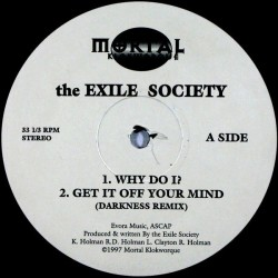 Exile Society ‎The – Why Do I? / Get It Off Your Mind|1997      S-35437-Maxisingle
