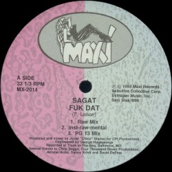 Sagat – Fuk Dat|1993    Maxi Records – MX-2014-Maxisingle