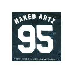 Naked Artz – '95 (Remix) / 未知なる種|1997  P-Vine Records – PLP-6113-Maxisingle