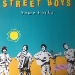 Street Boys – Some Folks |1986      Dum Dum Records – 608 392 -Maxi-Single