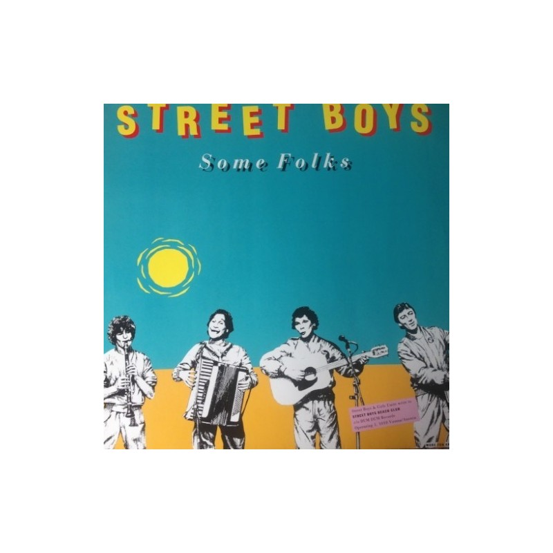 Street Boys ‎– Some Folks |1986      Dum Dum Records ‎– 608 392 -Maxi-Single