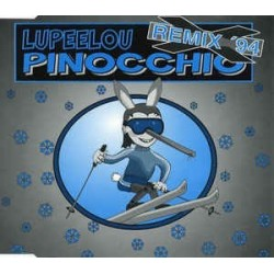 Lupeelou – Pinocchio (Remix '94)  1994     Polydor – 859 687-1 -Maxi-Single