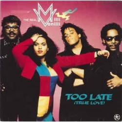 Real Milli Vanilli ‎The – Too Late (True Love) |1991      Hansa ‎– 614 133 -Maxi-Single